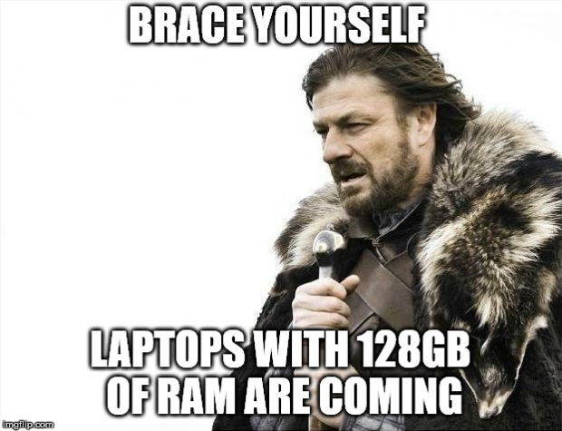 Brace yourself - laptops with 128GB of RAM are coming